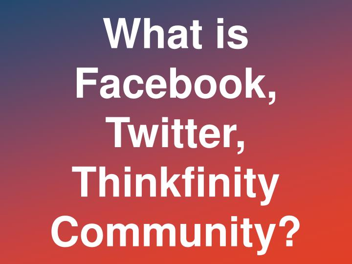 What is Facebook, Twitter, Thinkfinity Community?