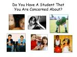do you have a student that you are concerned about