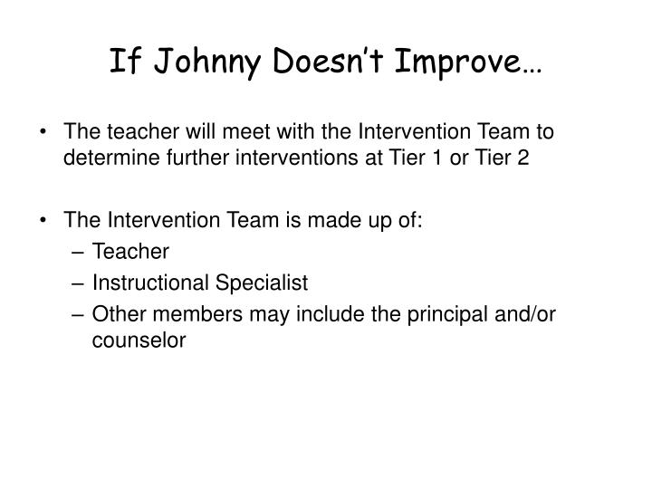 If Johnny Doesn't Improve…