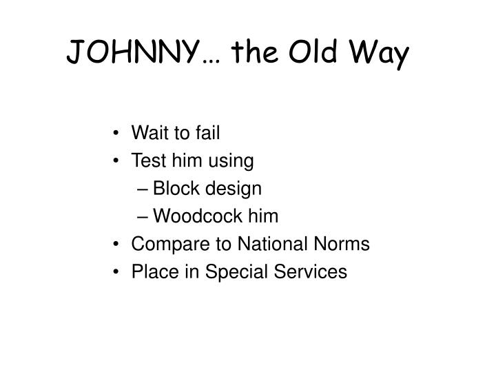 JOHNNY… the Old Way