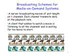 broadcasting schemes for media on demand systems