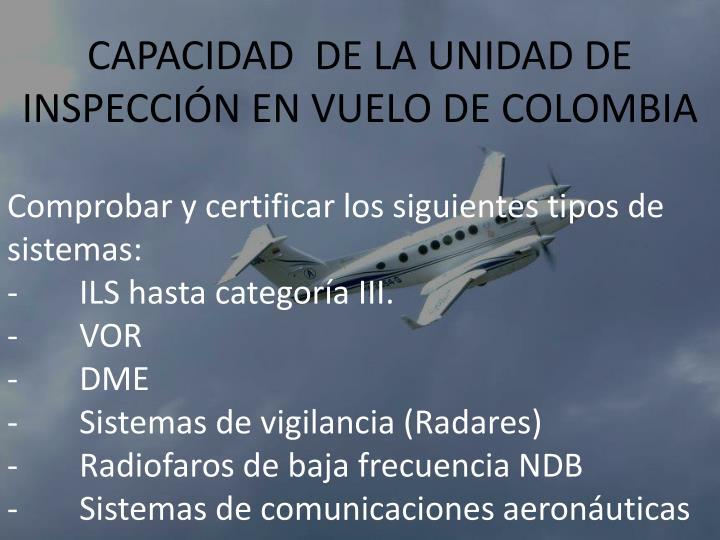 CAPACIDAD  DE LA UNIDAD DE INSPECCIÓN EN VUELO DE COLOMBIA