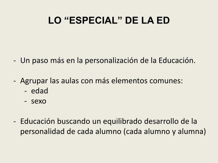"""LO """"ESPECIAL"""" DE LA ED"""