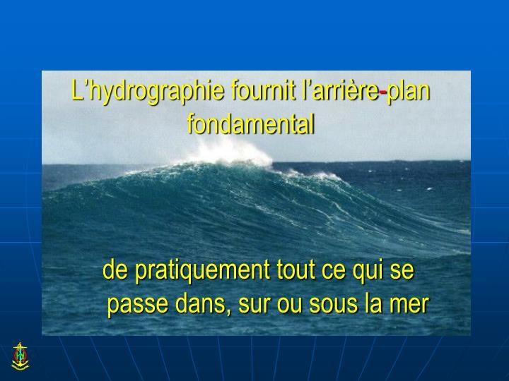 L'hydrographie fournit l'arrière