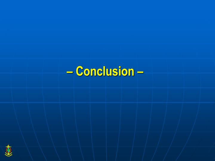 – Conclusion –