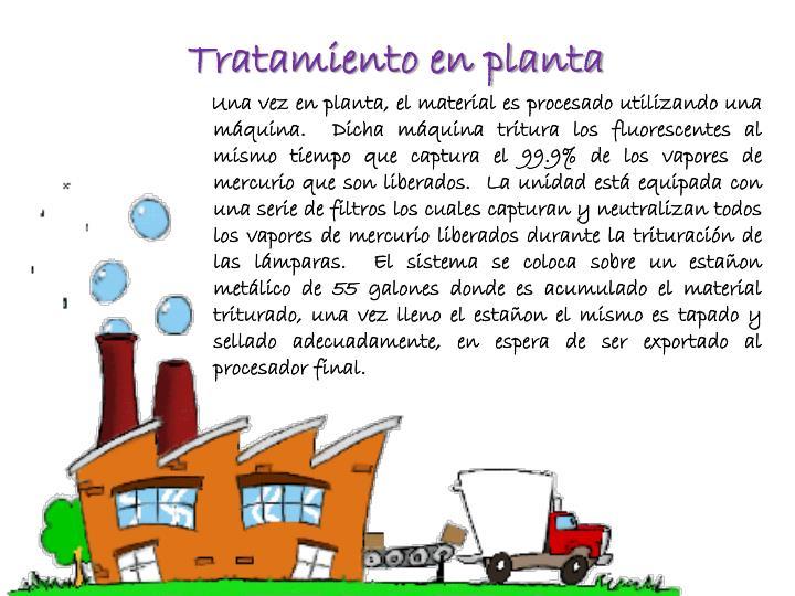 Tratamiento en planta