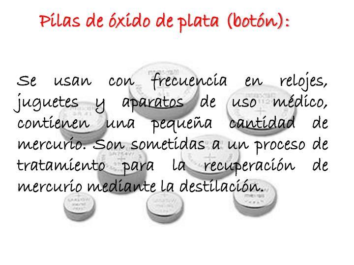 Pilas de óxido de plata (botón):