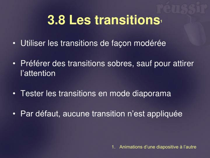 3.8 Les transitions