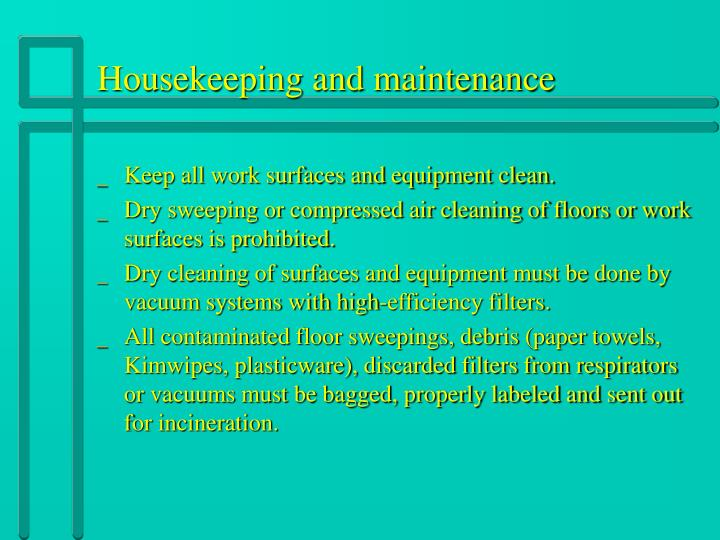 Housekeeping and maintenance