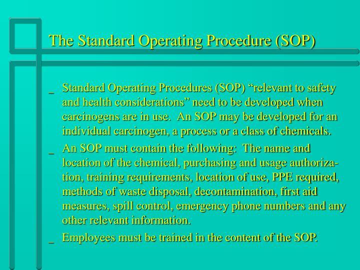 The Standard Operating Procedure (SOP)