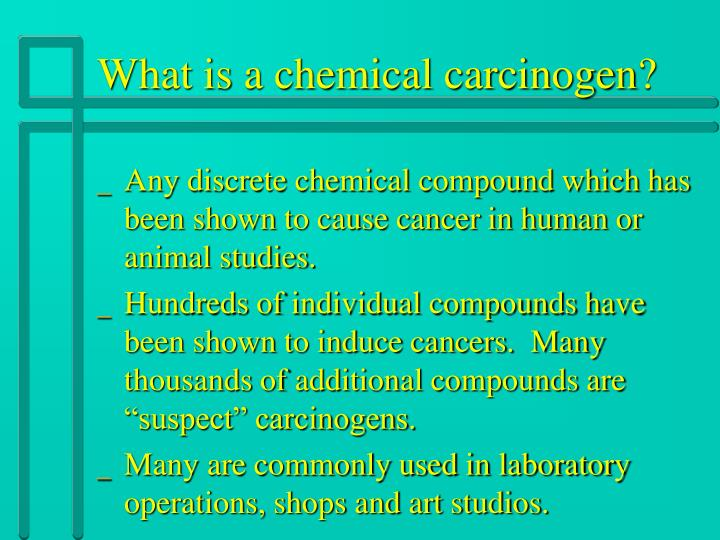 What is a chemical carcinogen?