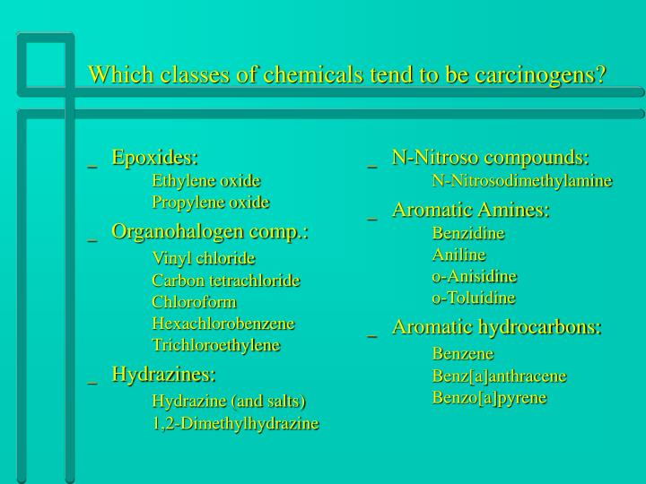 Which classes of chemicals tend to be carcinogens?