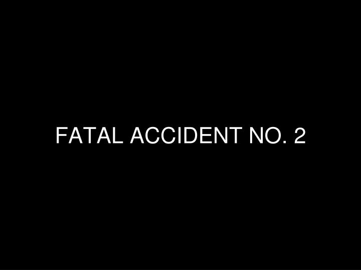Fatal accident no 2