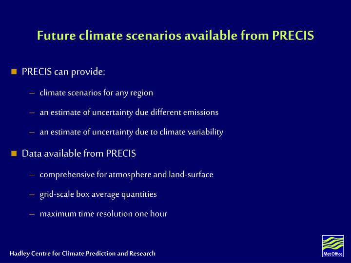 Future climate scenarios available from PRECIS