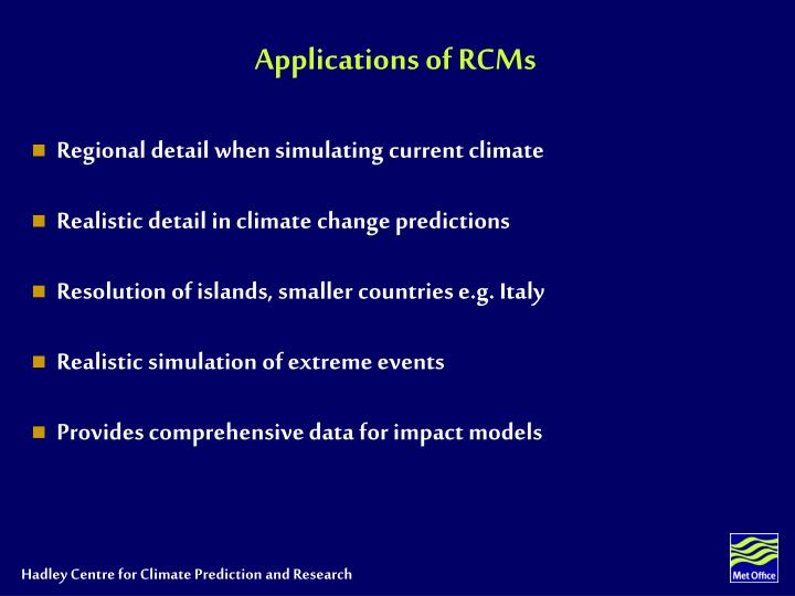 Applications of RCMs