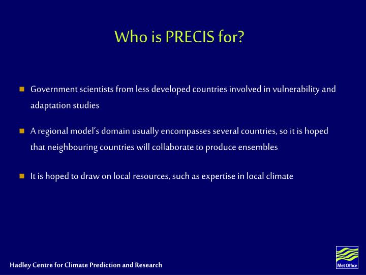 Who is PRECIS for?