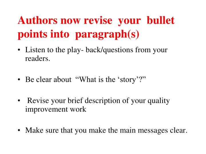 Authors now revise  your  bullet points into  paragraph(s)