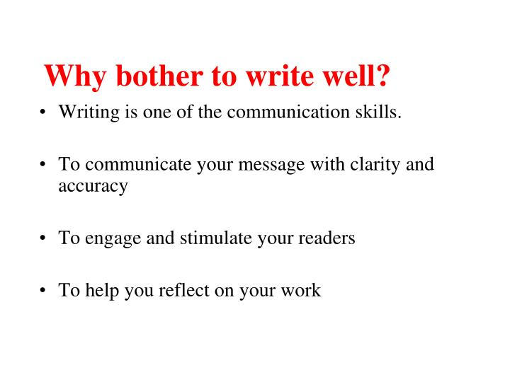 Why bother to write well?