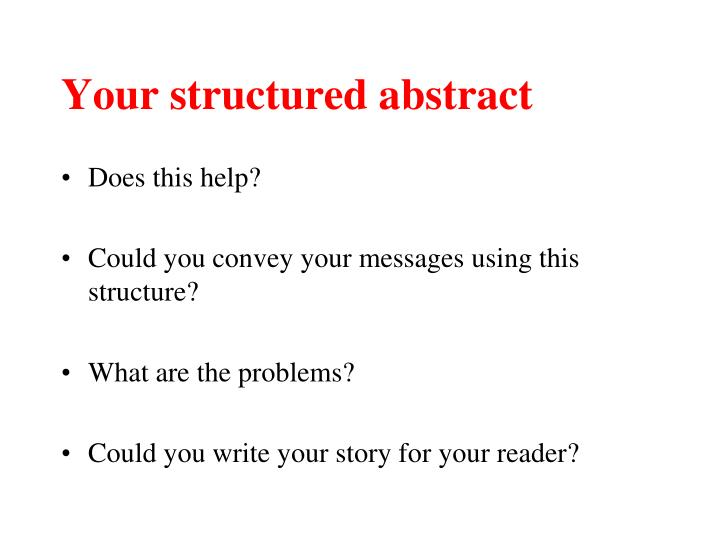 Your structured abstract
