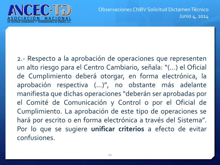 2.- Respecto a la aprobacin de operaciones que representen un alto riesgo para el Centro Cambiario, seala: