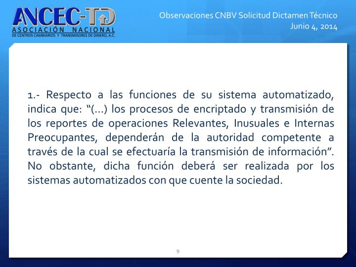 1.- Respecto a las funciones de su sistema automatizado, indica que: