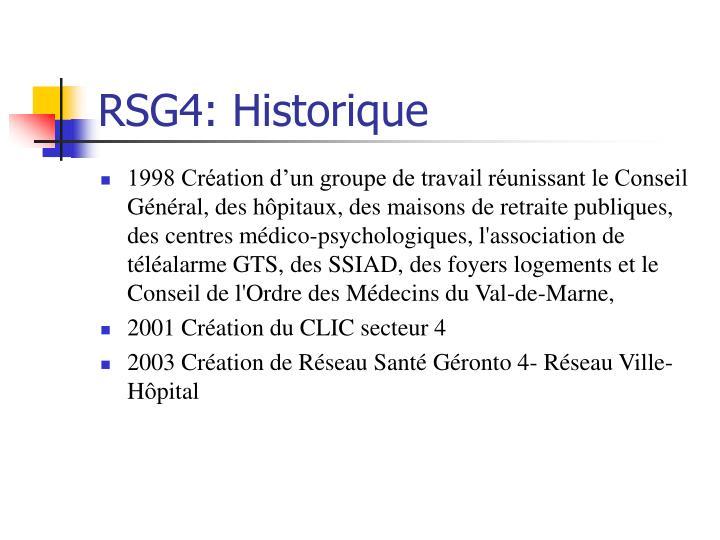 RSG4: Historique