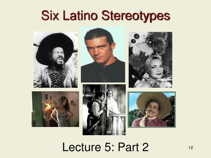 latino stereotypes Four latino stereotypes in movies and tv that it's time to do away with.