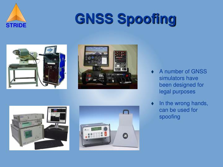 A number of GNSS simulators have been designed for legal purposes