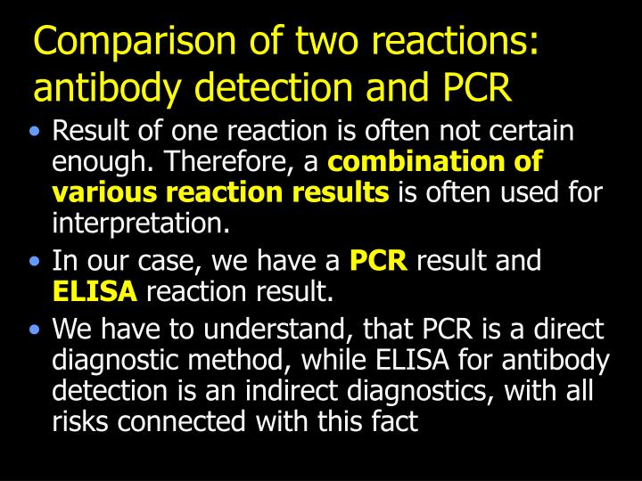 Comparison of two reactions: antibody detection and PCR