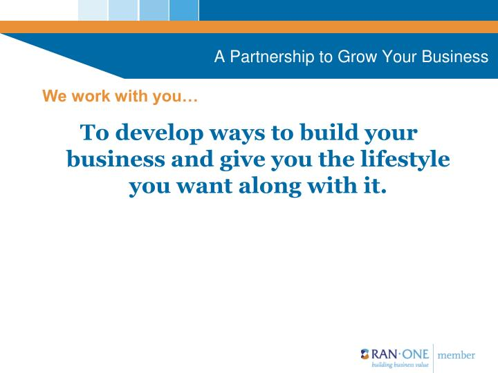 A Partnership to Grow Your Business