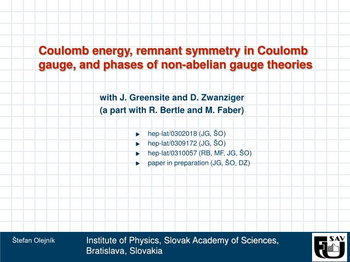 Coulomb energy remnant symmetry in coulomb gauge and phases of non abelian gauge theories