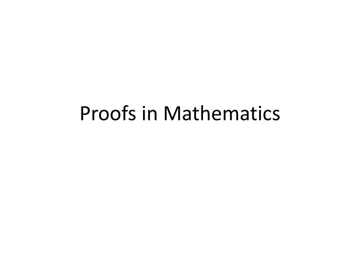 Proofs in Mathematics