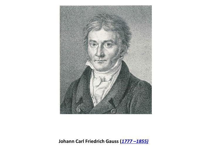 Johann Carl Friedrich Gauss (