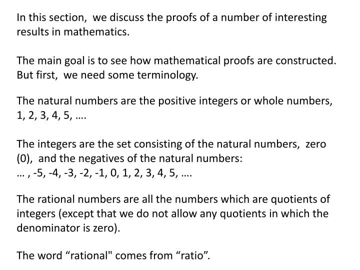 In this section,  we discuss the proofs of a number of interesting results in mathematics.