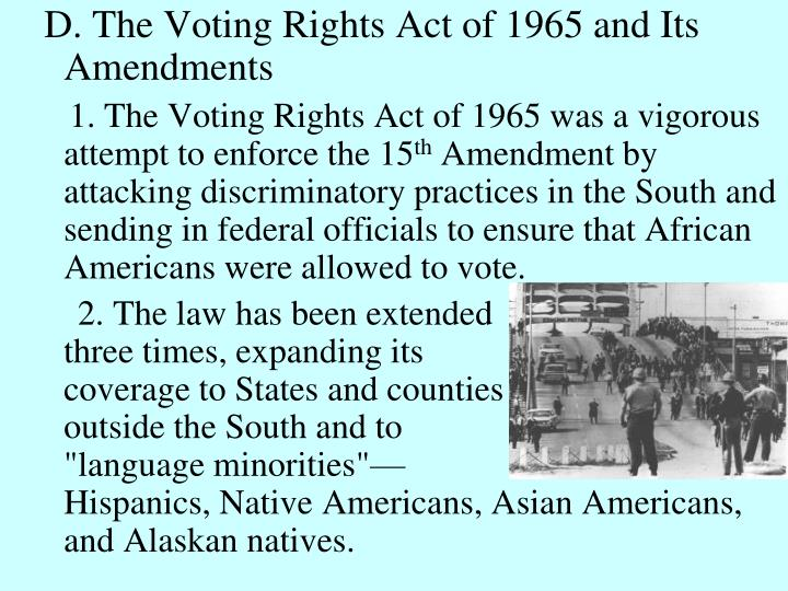 D. The Voting Rights Act of 1965 and Its Amendments