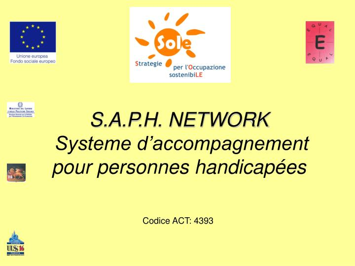 S.A.P.H. NETWORK