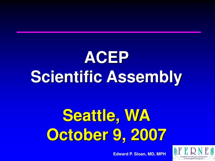 Acep scientific assembly seattle wa october 9 2007