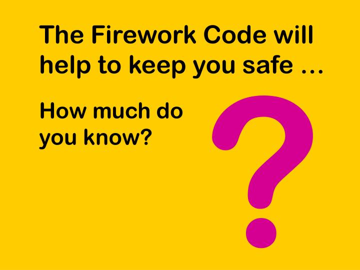 The Firework Code will help to keep you safe …