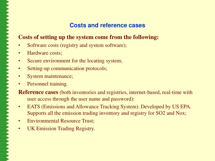 Costs and reference cases