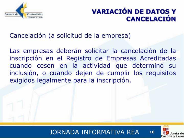 VARIACIÓN DE DATOS Y CANCELACIÓN