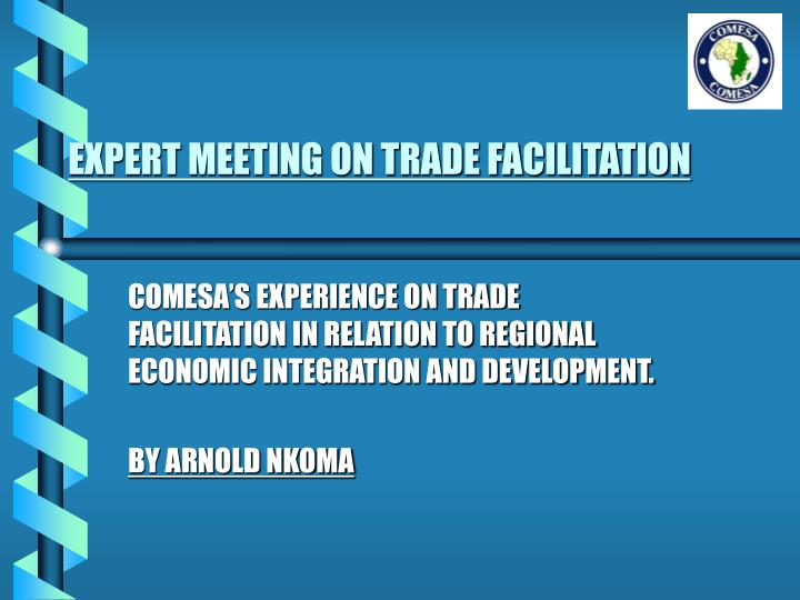 EXPERT MEETING ON TRADE FACILITATION