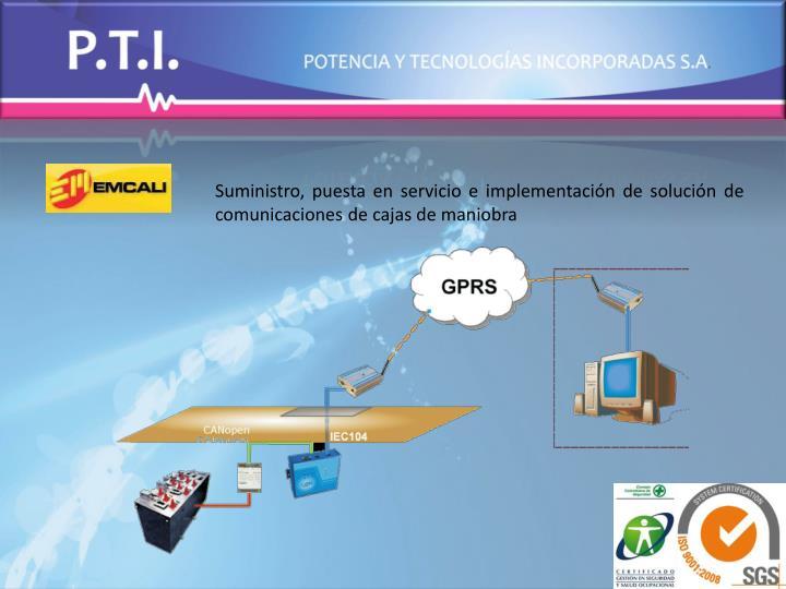 Suministro, puesta en servicio e implementación de solución de comunicaciones de cajas de maniobra