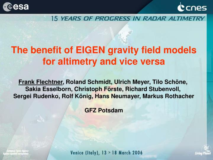 The benefit of EIGEN gravity field models