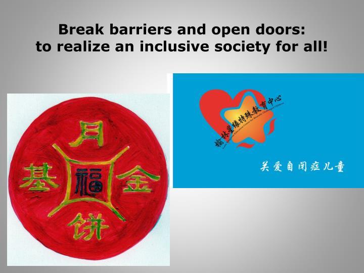 Break barriers and open doors: