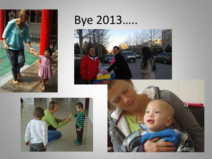 Bye 2013…..