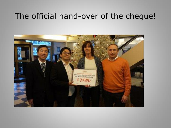 The official hand-over of the cheque!