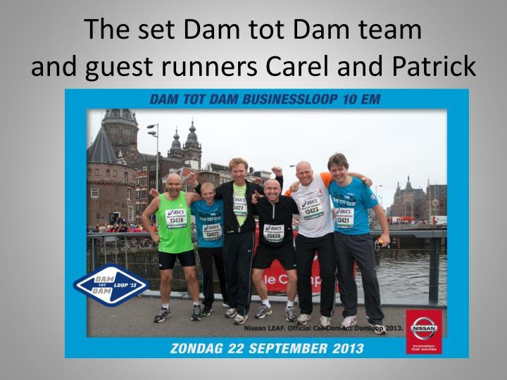 The set Dam tot Dam team