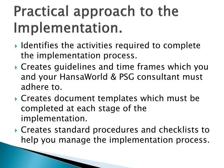Practical approach to the implementation