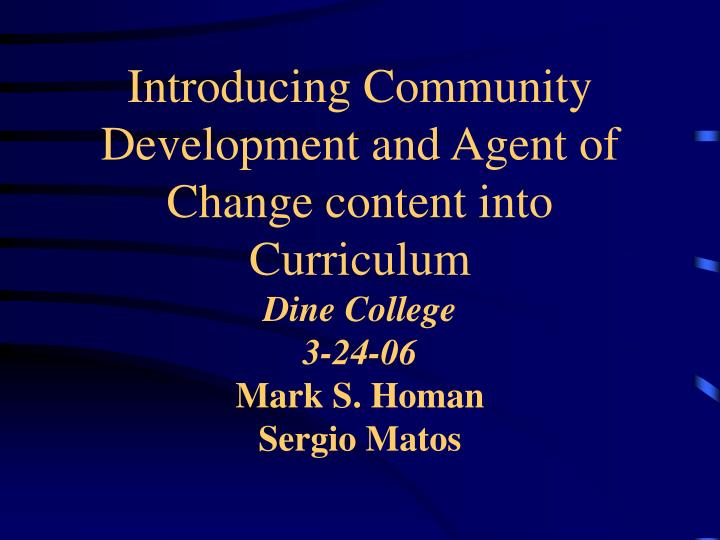 Introducing Community Development and Agent of Change content into Curriculum