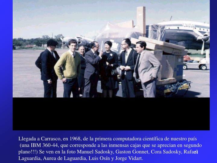 Llegada a Carrasco, en 1968, de la primera computadora científica de nuestro país